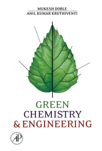 Green Chemistry and Engineering ebook by Mukesh Doble,Ken Rollins,Anil Kumar