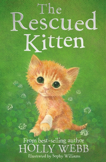 The Rescued Kitten ebook by Holly Webb