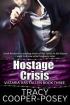 Hostage Crisis ebook by Tracy Cooper-Posey