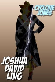 Cyclone Jones (A Rhyming Superhero Serial) - World Of Courage, #1 ebook by Joshua David Ling