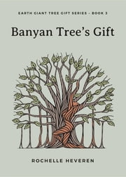 Banyan Tree's Gift ebook by Rochelle Heveren