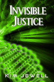 Invisible Justice ebook by Kim Jewell