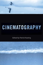 Cinematography ebook by Keating, Patrick