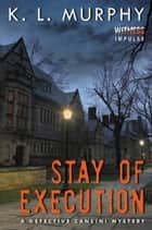 Stay of Execution eBook von K.L. Murphy
