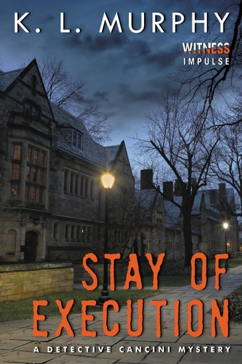 Stay of Execution - A Detective Cancini Mystery ebook by K.L. Murphy