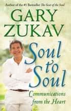 Soul to Soul ebook by Gary Zukav