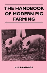 The Handbook of Modern Pig Farming ebook by H. M. Rikard-Bell,