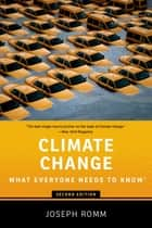 Climate Change - What Everyone Needs to Know® eBook by Joseph Romm