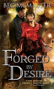 Forged by Desire ebook by Bec McMaster