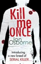 Kill Me Once ebook by Jon Osborne
