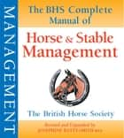 BHS Complete Manual of Horse and Stable Management ekitaplar by Josephine Batty-Smith