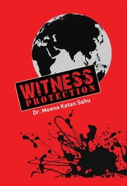 Witness Protection ebook by Dr. Meena Ketan Sahu