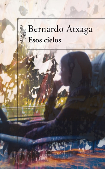 Esos cielos ebook by Bernardo Atxaga