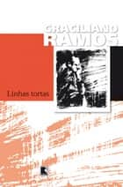 Linhas tortas ebook by Graciliano Ramos