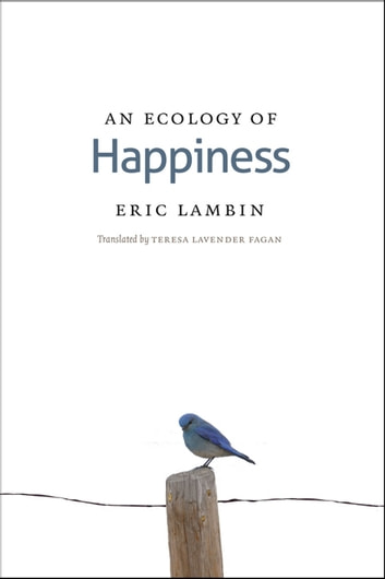 An Ecology of Happiness ebook by Eric Lambin