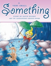 A Very Small Something ebook by David Hickey,Alexander Griggs-Burr