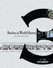 Studies in World History Volume 3 (Student) - The Modern Age to Present (1900 AD to Present) ebook by James P. Stobaugh