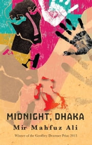 Midnight, Dhaka ebook by Mahfuz Ali Mir