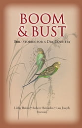Boom and Bust - Bird Stories for a Dry Country ebook by