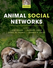 Animal Social Networks ebook by Jens Krause,Richard James,Daniel Franks,Croft