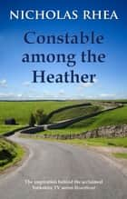 Constable Among the Heather ebook by Nicholas Rhea