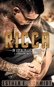Ricca (In Loyalty Lies Trust) ebook by Esther E. Schmidt