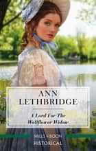 A Lord For The Wallflower Widow ebook by Ann Lethbridge