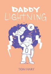 Daddy Lightning ebook by Tom Hart