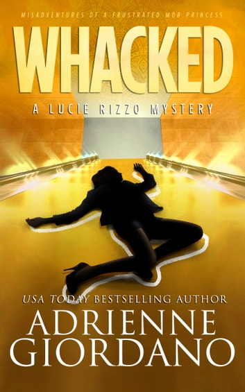 Whacked - Misadventures of a Frustrated Mob Princess ebook by Adrienne Giordano
