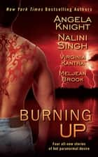 Burning Up eBook by Angela Knight, Nalini Singh, Virginia Kantra,...