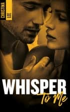 Whisper to me eBook by CRISTINA LEE