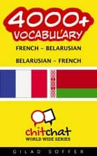 4000+ Vocabulary French - Belarusian ebook by Gilad Soffer