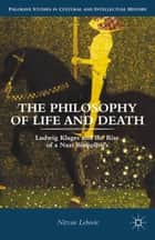 The Philosophy of Life and Death ebook by Nitzan Lebovic