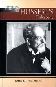 Historical Dictionary of Husserl's Philosophy ebook by John J. Drummond
