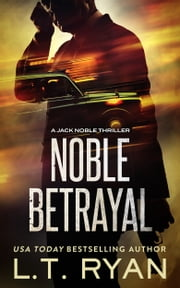 Noble Betrayal (Jack Noble #7) (Formerly Season Three) ebook by L.T. Ryan