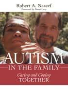 Autism in the Family ebook by Robert Naseef Ph.D.