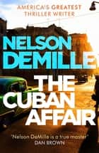The Cuban Affair ebook by Nelson DeMille