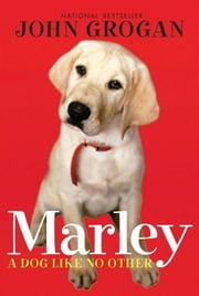 Marley - A Dog Like No Other ebook by John Grogan