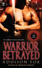 Warrior Betrayed - The Sons of the Zodiac ebook by Addison Fox