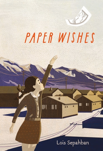 Paper Wishes ebook by Lois Sepahban