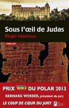 Sous l'oeil de Judas ebook by Regis Moreau
