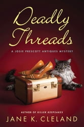 Deadly Threads ebook by Jane K. Cleland