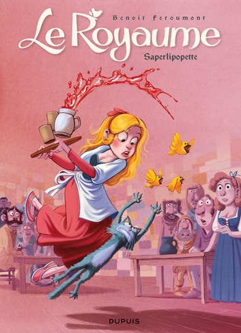 Le Royaume - Tome 6 - Saperlipopette ebook by Benoît Feroumont