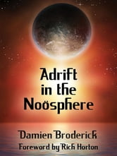 Adrift in the Noösphere: Science Fiction Stories ebook by Damien Broderick