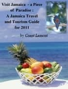 Diving Into Jamaica: A Jamaica Vacation and Tourism Guide for 2011 ebook by Grant John Lamont