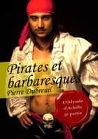 Pirates et barbaresques (érotique gay) ebook by Pierre Dubreuil