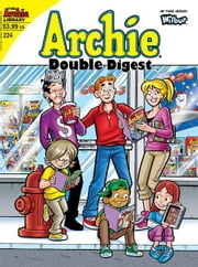 Archie Double Digest #224 ebook by Script: Paul Kupperberg, Mike Pellowski, Bill Golliher; Art: Pat Kennedy, Bob Bolling, Jim Amash, Tim Kennedy; Cover by Fernando Ruiz