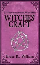 Witches' Craft ebook by Bruce K. Wilborn