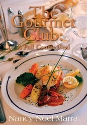 The Gourmet Club - A Full Course Deal ebook by Nancy Noel Marra
