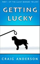 Getting Lucky ebook by Craig Anderson